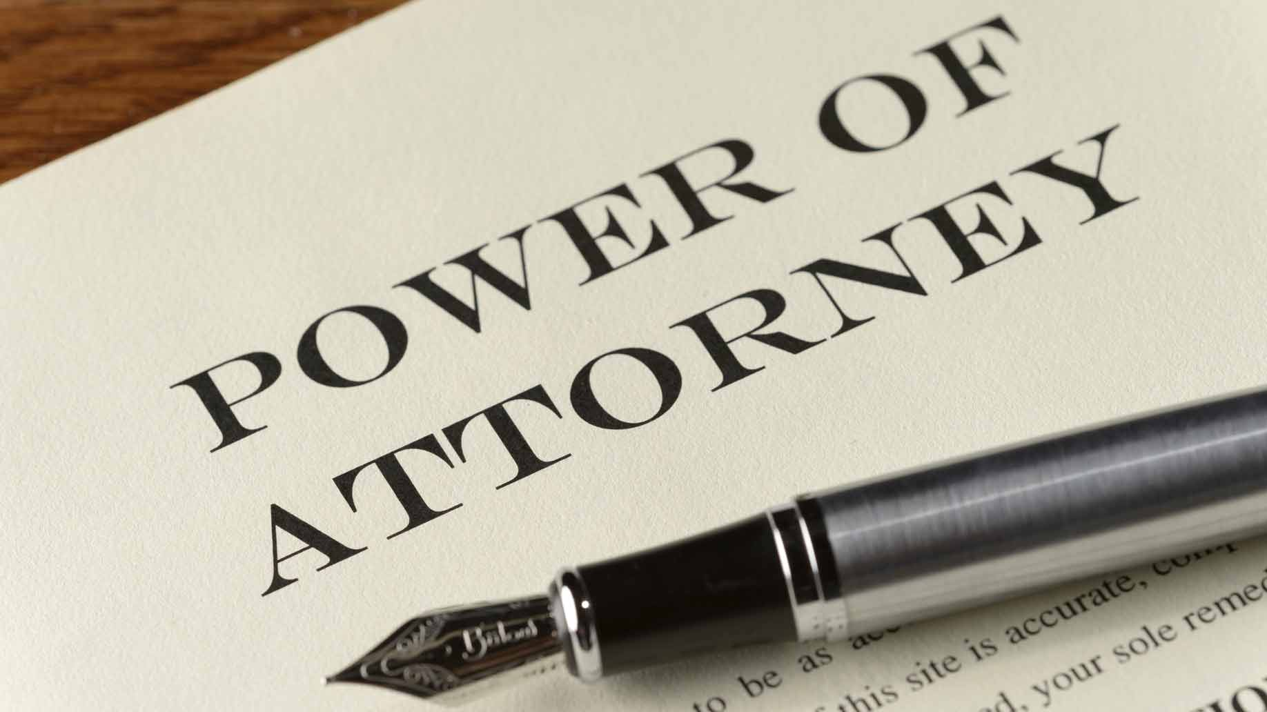 What Is Power Of Attorney How To Get It Types